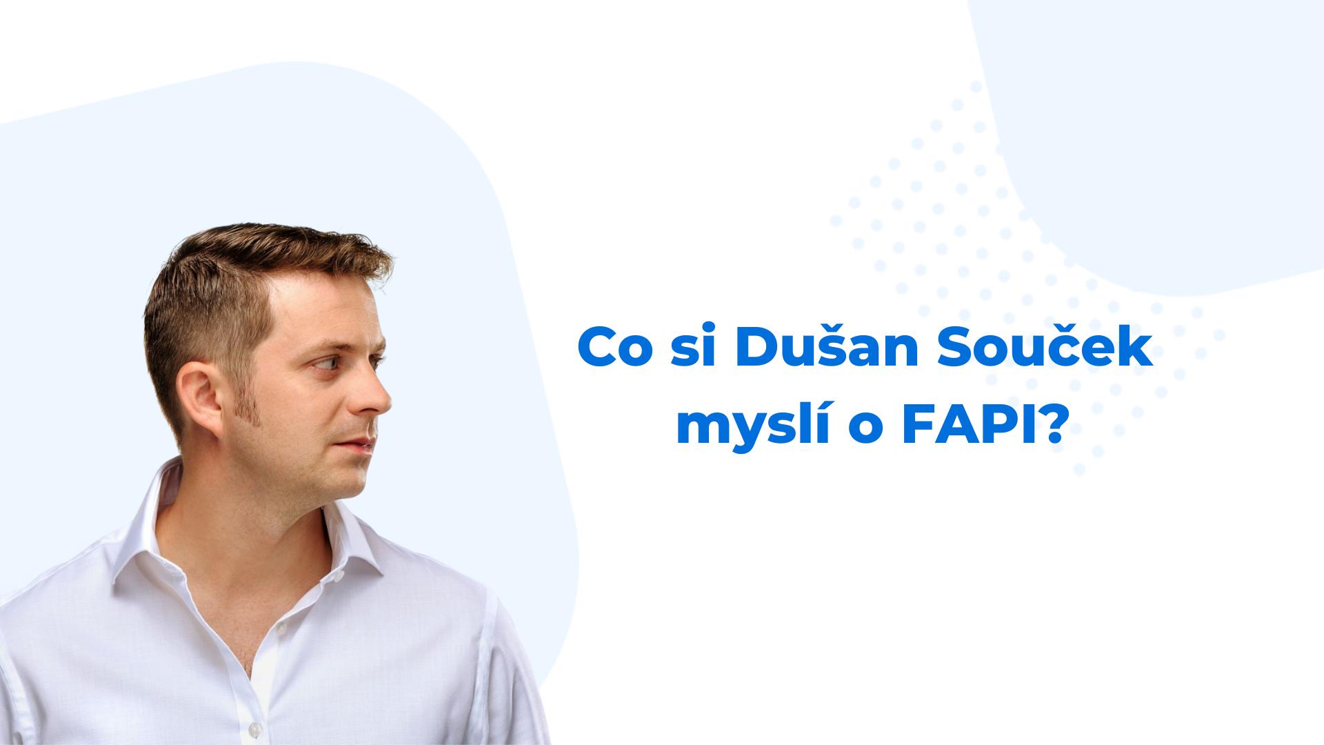 Dušan Souček mluví o FAPI